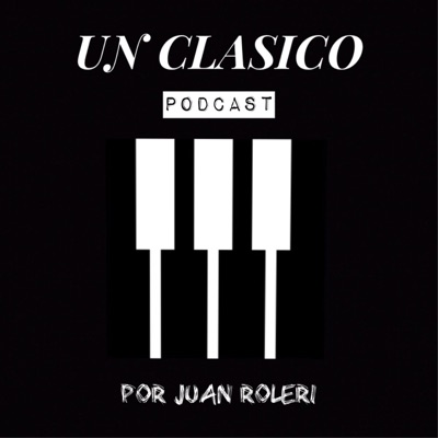 Un Clasico - Podcast:Un Clasico - Podcast