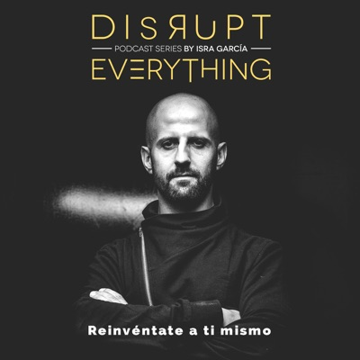 Un podcast imperfecto para gente imperfecta (episodio especial) - Disrupt Everything #100