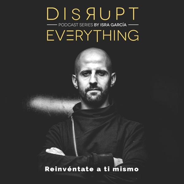 Cómo maximizar el arte de dar, recibir y gestionar Feedback - Disrupt Everything #78