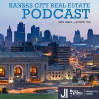 Greater Kansas City Real Estate Podcast with Jana and Jason DeLong podcast