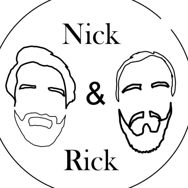 Nick & Rick