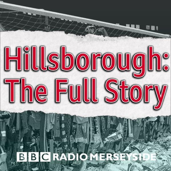 Hillsborough: The Full Story
