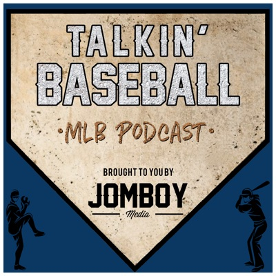 Talkin' Baseball (MLB Podcast):Jomboy Media & Studio71