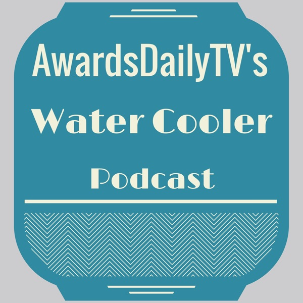 Awards Daily's Water Cooler Podcast