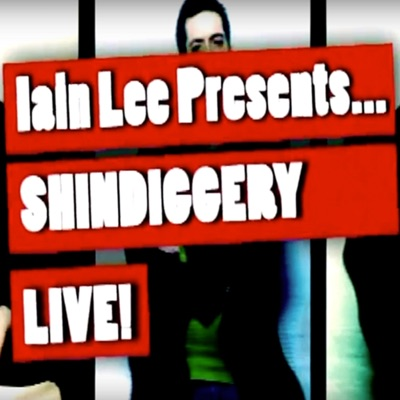 Iain Lee presents Shindiggery Episode 3