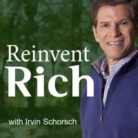 Reinvent Rich with Irvin Schorsch podcast