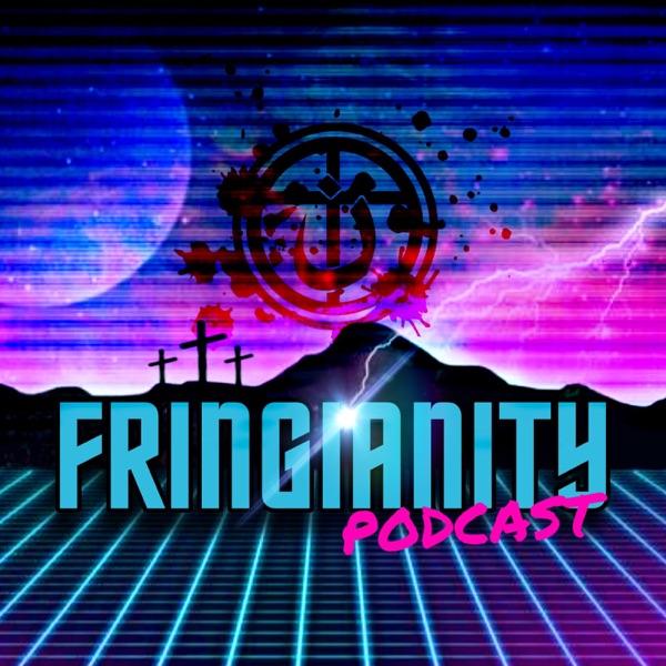 FRINGIANITY Podcast