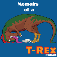 Memoirs of a T-Rex podcast