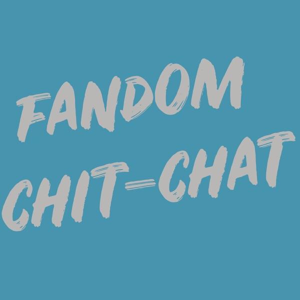 Fandom Chit-Chat