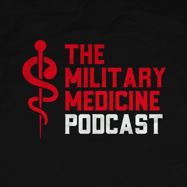 The Military Medicine Podcast
