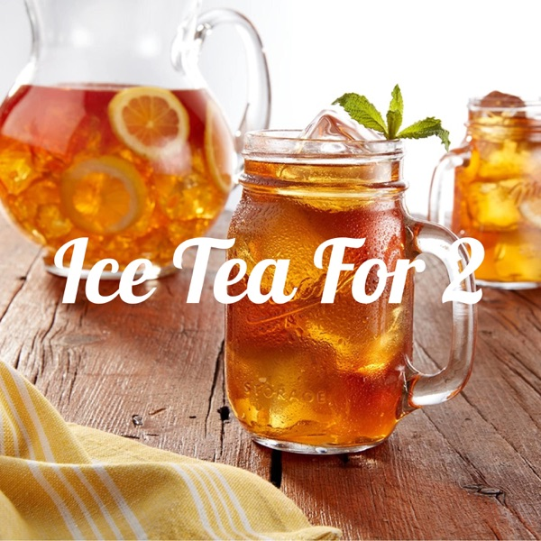 Iced Tea For 2