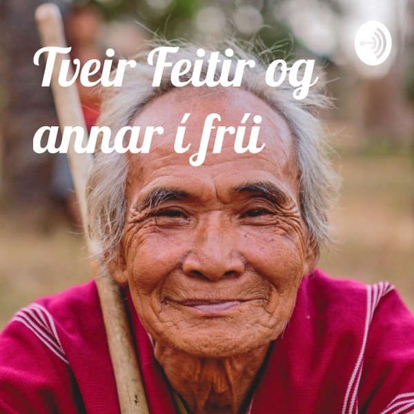 Tveir Feitir og annar í fríi