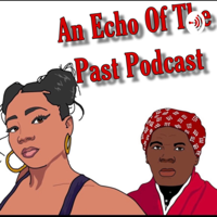 Echo Of The Past Podcast podcast