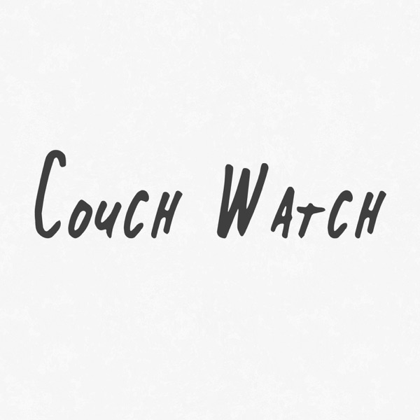 The Couch Watch Podcast