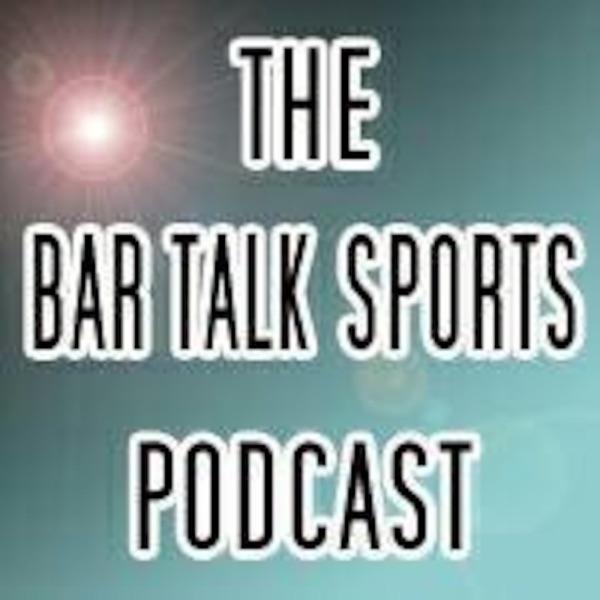 Bar Talk Sports Podcast