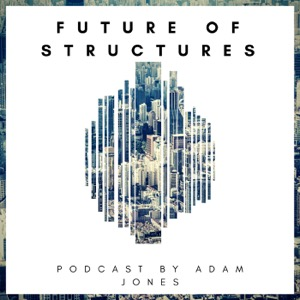 Future of Structures Podcast