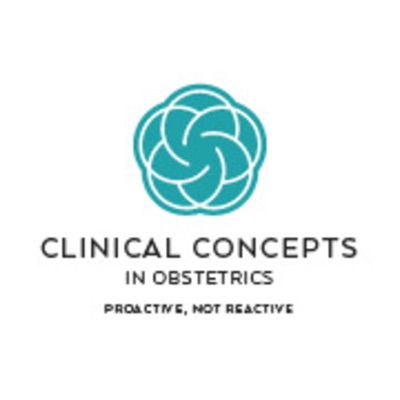 The Critical Care Obstetrics Podcast:Clinical Concepts in Obstetrics