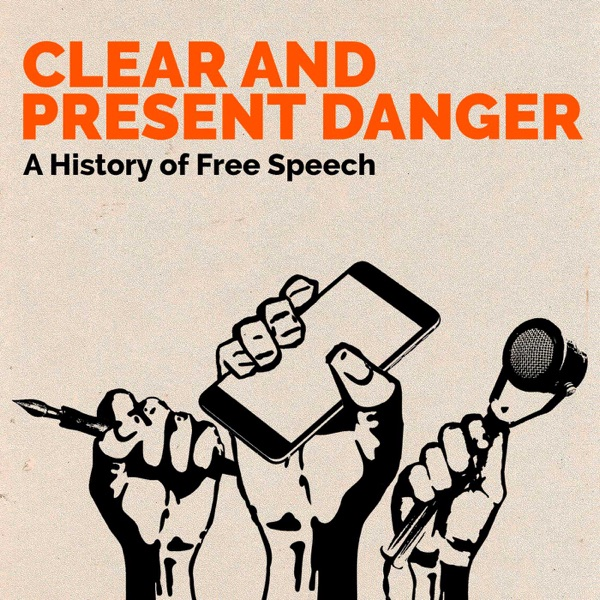 Clear and Present Danger - A history of free speech