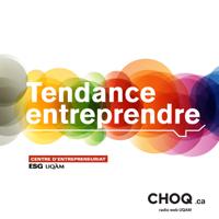 Tendance Entreprendre podcast
