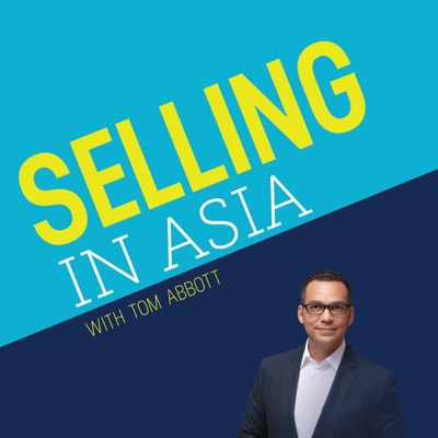 Selling in Asia with Tom Abbott
