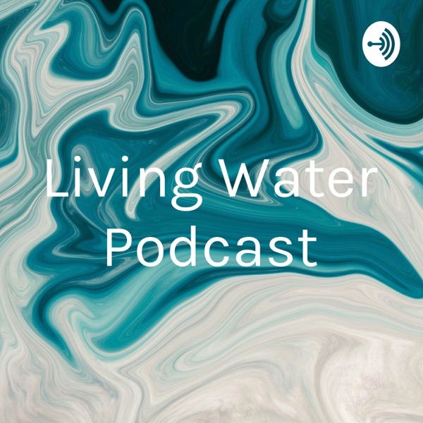 Living Water Podcast By Marcelo Almeida