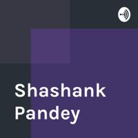Shashank Pandey podcast