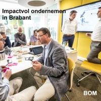 Impactvol ondernemen in Brabant | BOM podcast