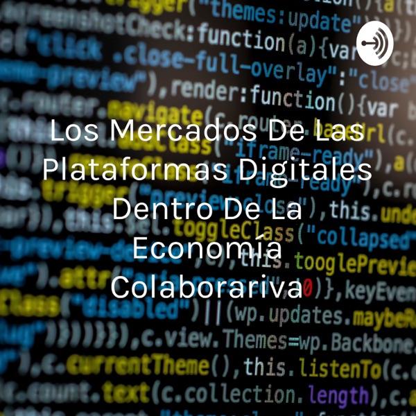 Los Mercados De Las Plataformas Digitales Dentro De La Economía Colaborariva