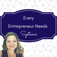 Every Entrepreneur Needs Systems podcast