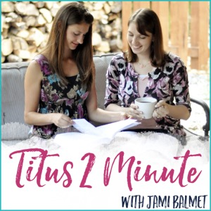 Titus 2 Minute: A bite-sized podcast for Christian women