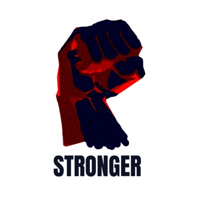 STRONGER : LE PODCAST