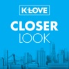 K-LOVE Closer Look Podcast