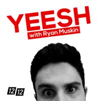 Yeesh podcast