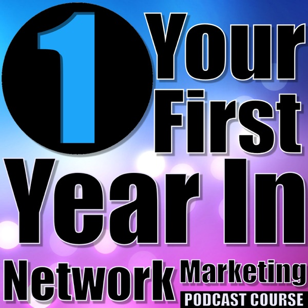 Your First Year In Network Marketing Podcast Course banner backdrop