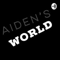 aiden's world podcast