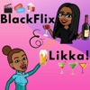 BlackFlix & Likka!