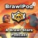 BrawlPod - A Brawl Stars Podcast