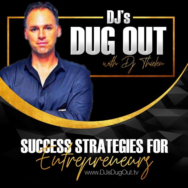 Dj's Dug Out - Success Strategies For Entrepreneurs