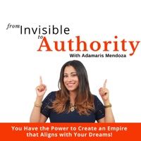 From Invisible To Authority podcast