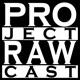 Project RAWcast