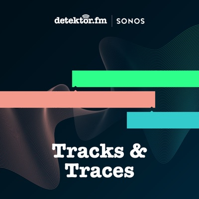 Tracks & Traces:detektor.fm