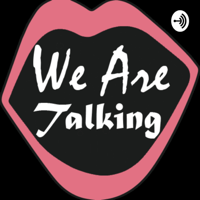 We are Talking podcast