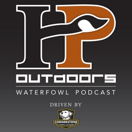 The HP Outdoors Waterfowl Podcast on Apple Podcasts