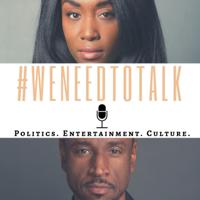 #WeNeedToTalk podcast