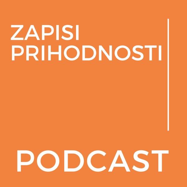 Podcast ZAPISI PRIHODNOSTI – Podcast.si