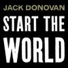 Start the World  - Jack Donovan Podcast