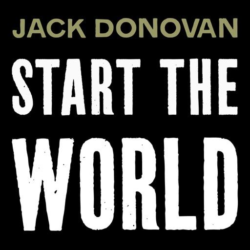 Cover image of Start the World  - Jack Donovan Podcast