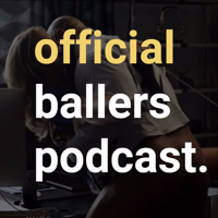 Official Ballers Podcast podcast