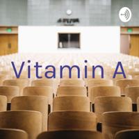 Vitamin A podcast