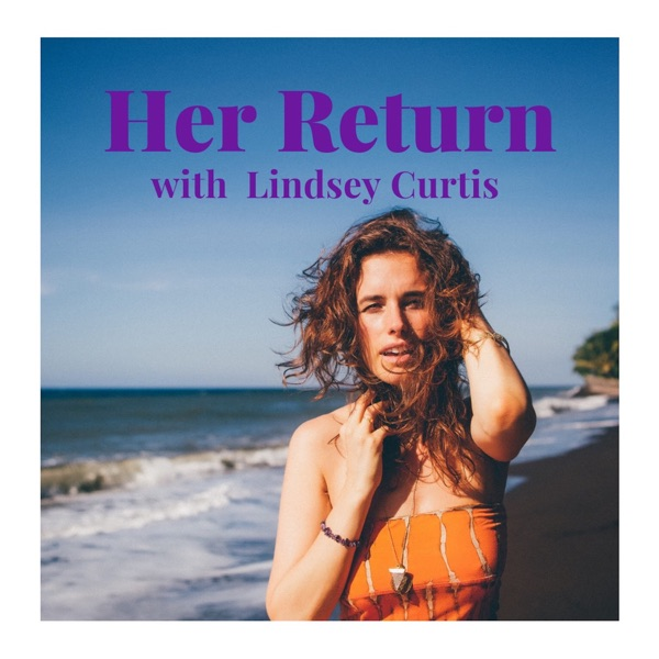 Her Return with Lindsey Curtis